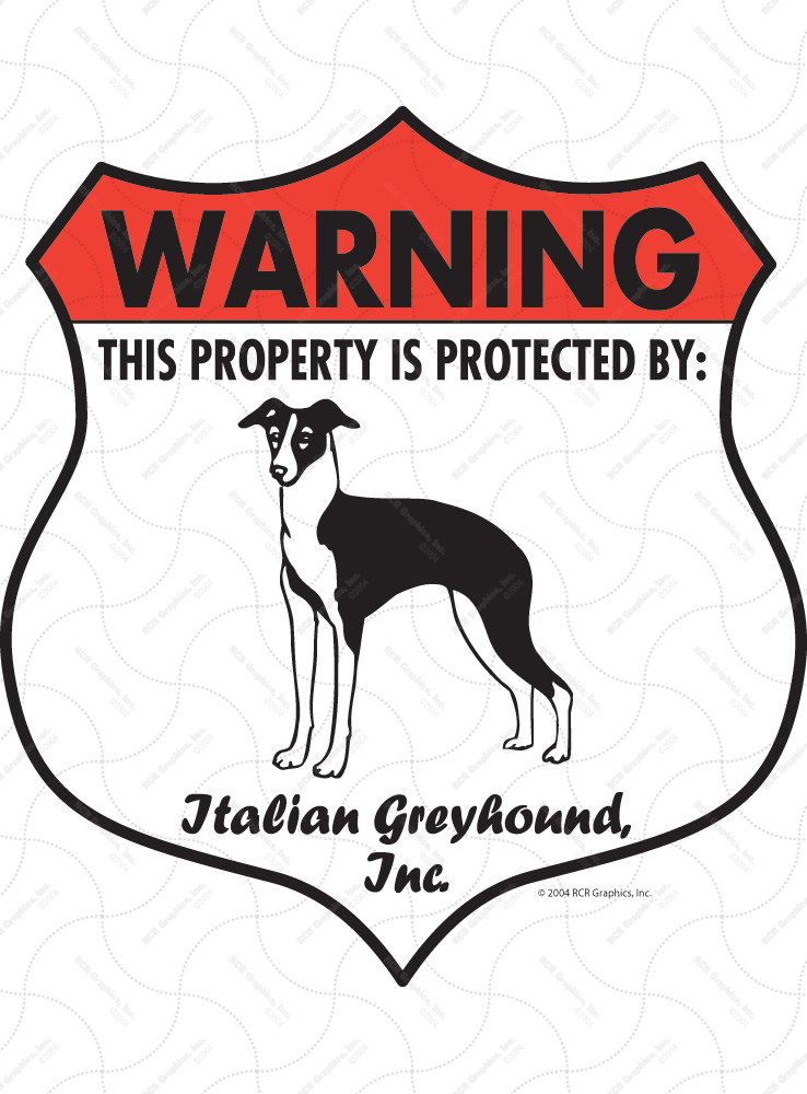 Italian Greyhound! Property Patrolled Badge Sign and Sticker