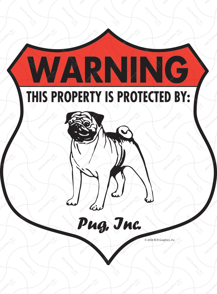Pug! Property Patrolled Badge Sign and Sticker