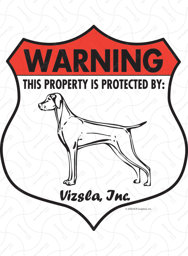 Vizsla! Property Patrolled Badge Sign and Sticker