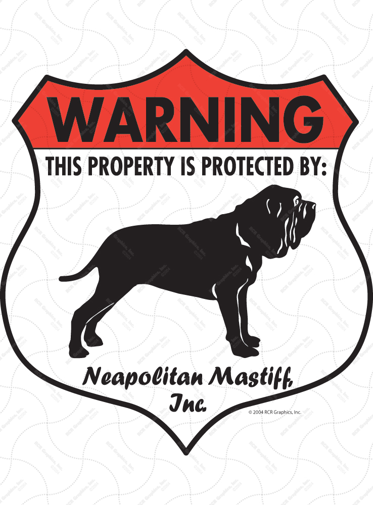 Neapolitan Mastiff! Property Patrolled Badge Sign and Sticker