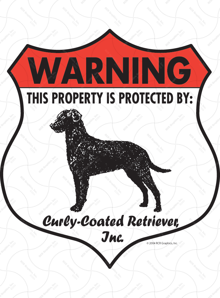 Curly-Coated Retriever! Property Patrolled Badge Sign