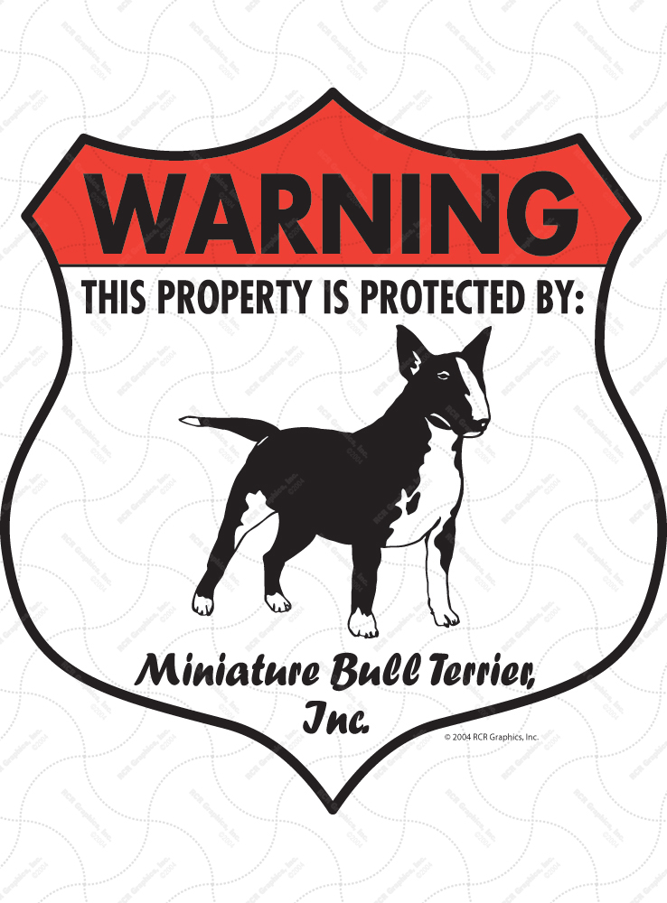 Miniature Bull Terrier! Property Patrolled Badge Sign