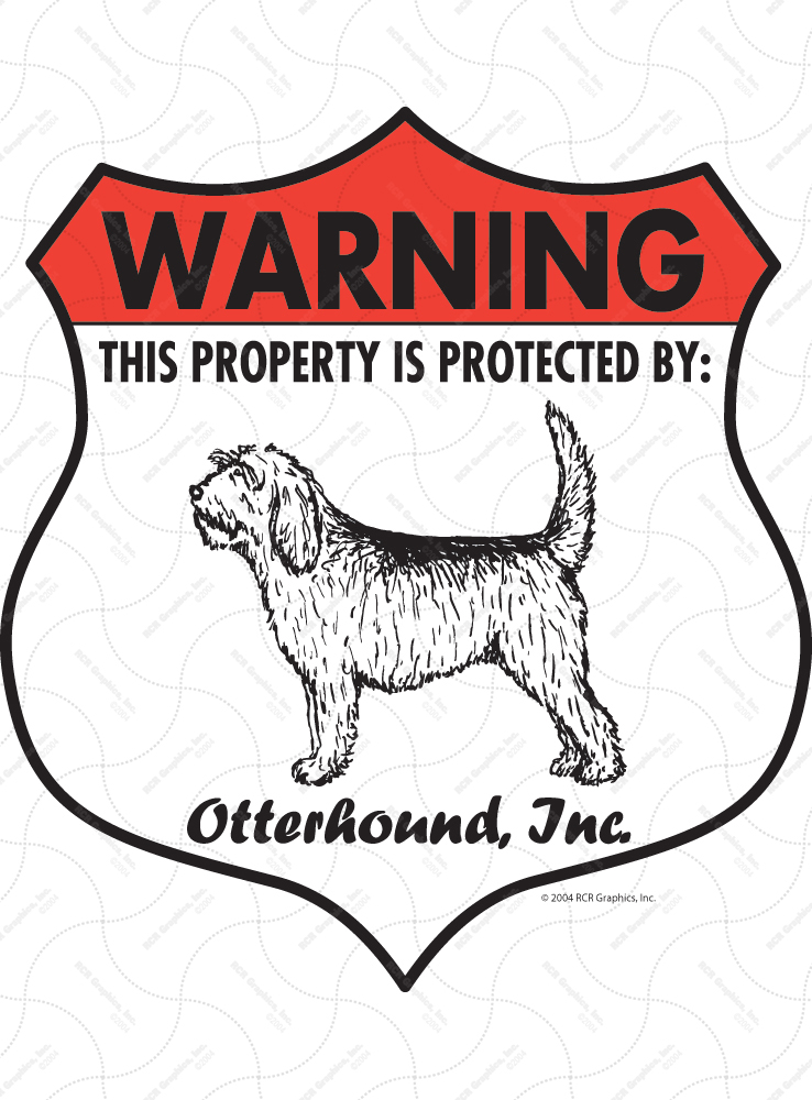 Otterhound! Property Patrolled Badge Sign and Sticker