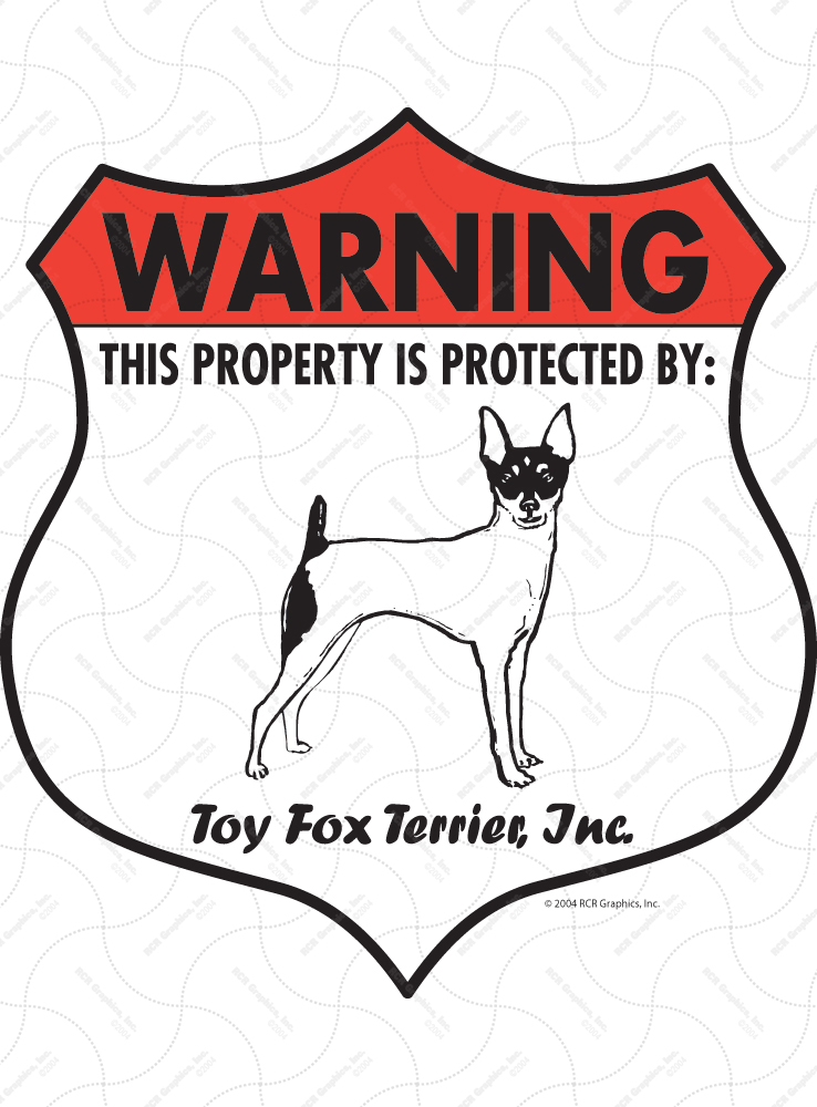 Toy Fox Terrier! Property Patrolled Badge Sign and Sticker