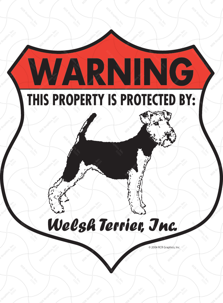Welsh Terrier! Property Patrolled Badge Sign and Sticker