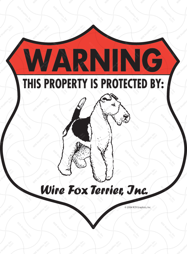Wire Fox Terrier! Property Patrolled Badge Sign and Sticker