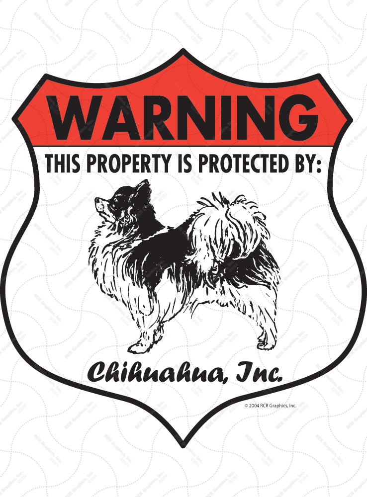 Chihuahua! Property Patrolled Badge Sign and Sticker