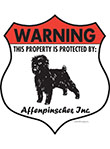 Affenpinscher! Property Patrolled Badge Sign and Sticker
