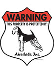 Airedale Terrier! Property Patrolled Badge Sign and Sticker