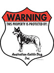 Australian Cattle Dog! Property Patrolled Badge Sign & Sticker