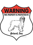 Briard! Property Patrolled Badge Sign and Sticker