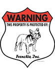 French Bulldog! Property Patrolled Badge Sign and Sticker