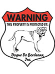 Dogue De Bordeaux! Property Patrolled Badge Sign and Sticker