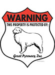Great Pyrenees! Property Patrolled Badge Sign and Sticker