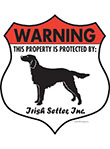 Irish Setter! Property Patrolled Badge Sign and Sticker