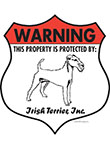 Irish Terrier! Property Patrolled Badge Sign and Sticker