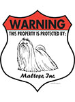 Maltese! Property Patrolled Badge Sign and Sticker