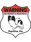 Papillon! Property Patrolled Badge Sign and Sticker
