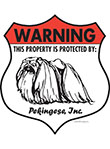 Pekingese! Property Patrolled Badge Sign and Sticker