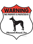 Pharaoh Hound! Property Patrolled Badge Sign and Sticker