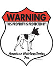 American Hairless Terrier! Property Patrolled Badge Sign