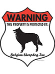 Belgian Sheepdog! Property Patrolled Badge Sign and Sticker
