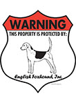 English Foxhound! Property Patrolled Badge Sign and Sticker
