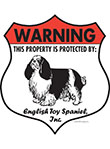 English Toy Spaniel! Property Patrolled Badge Sign