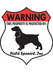 Field Spaniel! Property Patrolled Badge Sign and Sticker