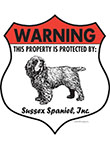 Sussex Spaniel! Property Patrolled Badge Sign and Sticker
