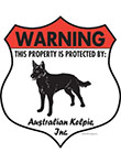 Australian Kelpie! Property Patrolled Badge Sign and Sticker