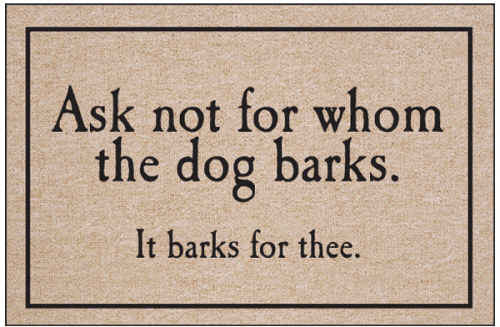 Ask Not for Whom the Dog Barks Indoor/Outdoor Doormat