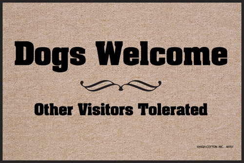 Dogs Welcome! Other Visitors Tolerated Indoor/Outdoor Doormat