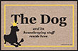 Dog & Housekeeping Staff Reside Here Indoor/Outdoor Doormat