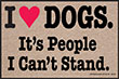 I Love Dogs. It's People I Can't Stand Indoor/Outdoor Doormat