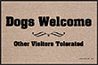 Dogs Welcome - Other Visitors Tolerated