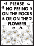 Please No Peeing on the Flowers Sign - 9