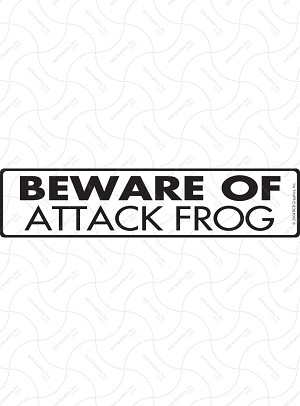 Beware of Attack Frog Sign or Sticker