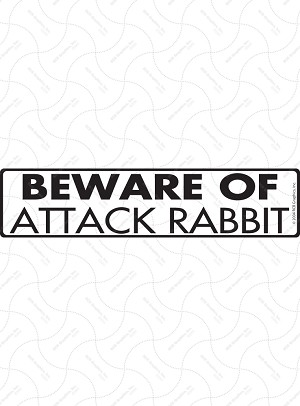 Beware of Attack Rabbit Sign or Sticker