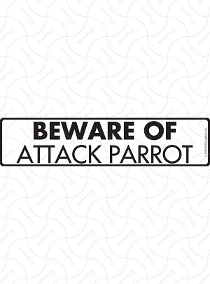 Beware of Attack Parrot Sign or Sticker