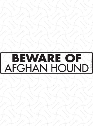 Beware of Afghan Hound Sign or Sticker