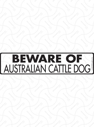 Beware of Australian Cattle Dog Sign or Sticker