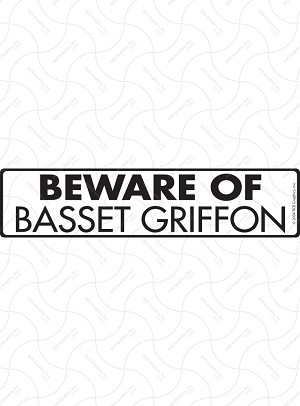Beware of Basset Griffon Signs