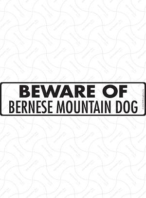 Beware of Bernese Mountain Dog Sign and Sticker - 12