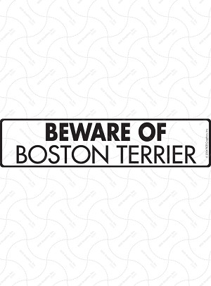 Beware of Boston Terrier Sign or Sticker