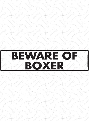 Beware of Boxer Sign or Sticker
