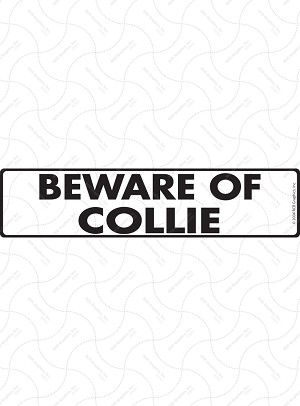 Beware of Collie Sign or Sticker