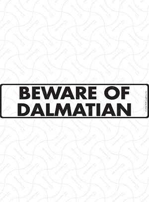 Beware of Dalmatian Signs