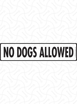 No Dogs Allowed Sign or Sticker