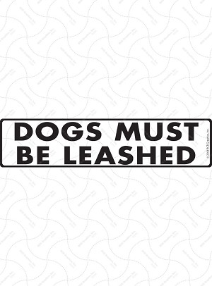 Dogs Must Be Leashed Signs